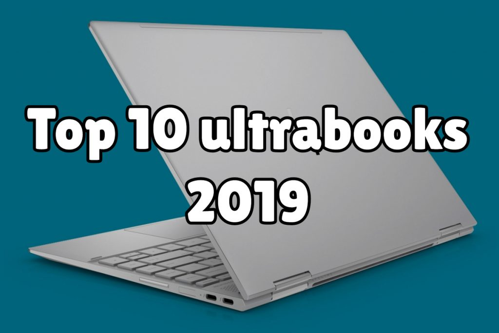 top 10 ultrabooks 2019